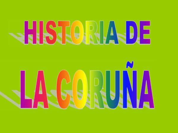 HISTORIA CORUÑA